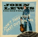"7"" ✦ JOHN LEWIS ✦ ""Don't Take Your Past Out On Me"" Two Absolute Top Class Hits♫"